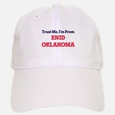 Trust Me, I'm from Enid Oklahoma Baseball Baseball Cap