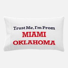 Trust Me, I'm from Miami Oklahoma Pillow Case