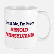 Trust Me, I'm from Arnold Pennsylvania Mugs