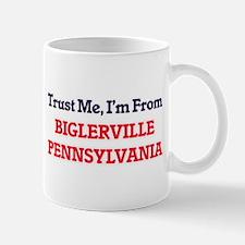 Trust Me, I'm from Biglerville Pennsylvania Mugs