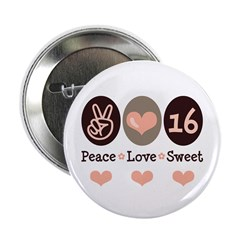 Peace Love Sweet Sixteen 16th Birthday Button 100