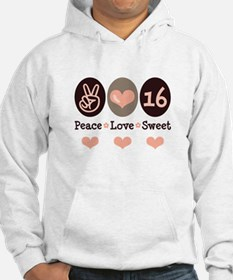 Peace Love Sweet 16th Birthday Hoodie