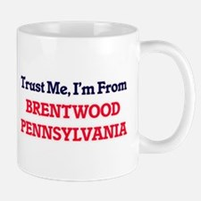 Trust Me, I'm from Brentwood Pennsylvania Mugs