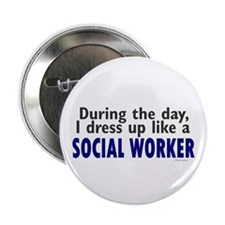 "Dress Up Like A Social Worker 2.25"" Button (10 pac"