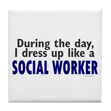 Dress Up Like A Social Worker Tile Coaster