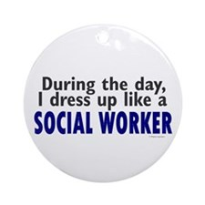 Dress Up Like A Social Worker Ornament (Round)