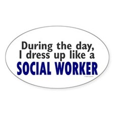Dress Up Like A Social Worker Oval Decal