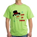 LET IT SNOW Green T-Shirt