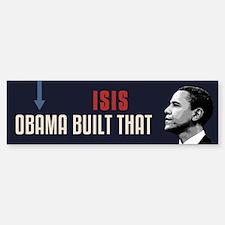 ISIS Obama Built That Bumper Bumper Bumper Sticker