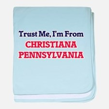 Trust Me, I'm from Christiana Pennsyl baby blanket