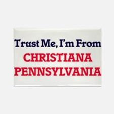 Trust Me, I'm from Christiana Pennsylvania Magnets