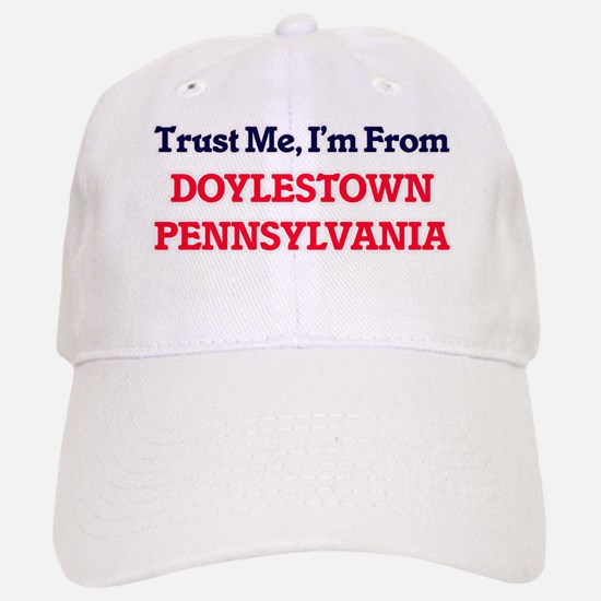 Trust Me, I'm from Doylestown Pennsylvania Baseball Baseball Cap