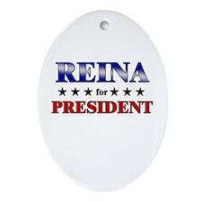 REINA for president Oval Ornament