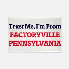 Trust Me, I'm from Factoryville Pennsylvan Magnets