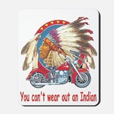 You can't wear out an indian Mousepad