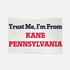 Trust Me, I'm from Kane Pennsylvania Magnets