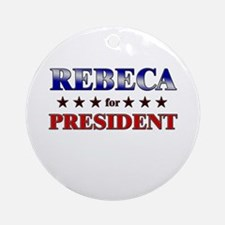 REBECA for president Ornament (Round)
