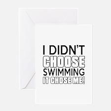 Swimming It Chose Me Greeting Card