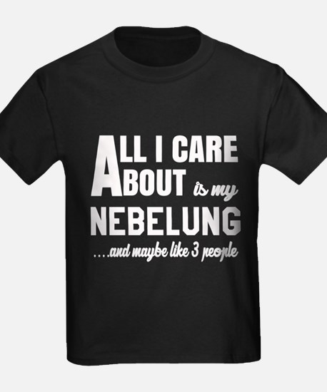 All I care about is my Nebelung T