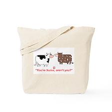 You're Swiss? Tote Bag