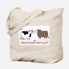 You're Swiss? Tote Bag