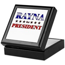 RAYNA for president Keepsake Box