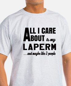 All I care about is my LaPerm T-Shirt