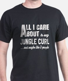 All I care about is my Jungle-curl T-Shirt