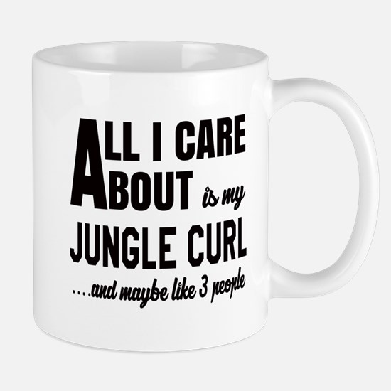 All I care about is my Jungle-curl Mug