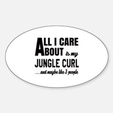 All I care about is my Jungle-curl Decal