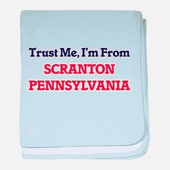 Trust Me, I'm from Scranton Pennsylva baby blanket