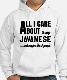 All I care about is my Javanese Hoodie