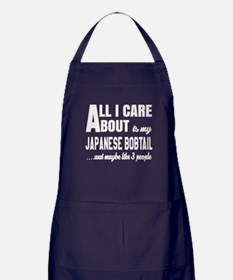 All I care about is my Japanese Bobta Apron (dark)
