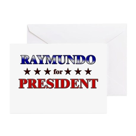 RAYMUNDO for president Greeting Cards (Pk of 10)