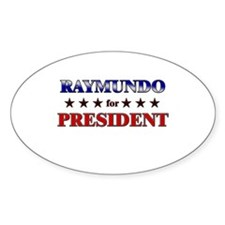 RAYMUNDO for president Oval Decal