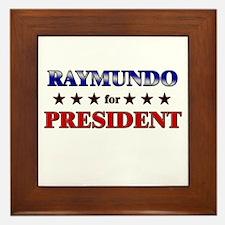 RAYMUNDO for president Framed Tile