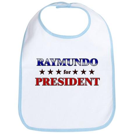 RAYMUNDO for president Bib
