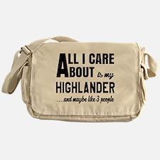 All I care about is my Highlander Messenger Bag