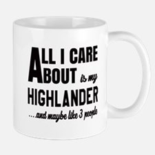 All I care about is my Highlander Mug
