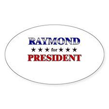 RAYMOND for president Oval Decal