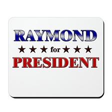 RAYMOND for president Mousepad