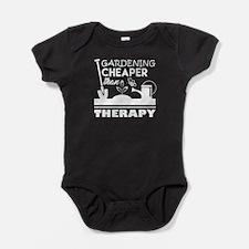 Gardening Cheaper Than Therapy Shirt Baby Bodysuit
