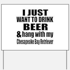 Hang With My Chesapeake Bay Retriever Yard Sign