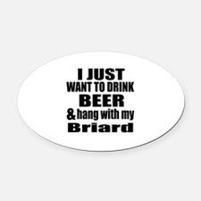Hang With My Briard Oval Car Magnet