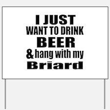 Hang With My Briard Yard Sign