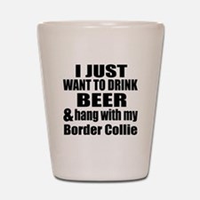 Hang With My Border Collie Shot Glass