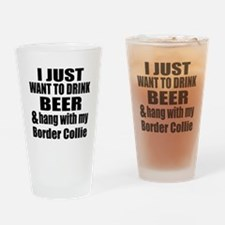Hang With My Border Collie Drinking Glass