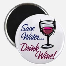 Save Water Drink Wine Magnet