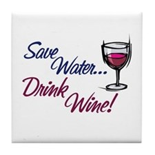Save Water Drink Wine Tile Coaster