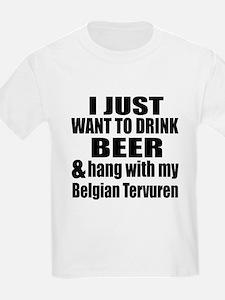 Hang With My Belgian Tervuren T-Shirt
